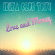 Ibiza Club Toys - Love and Money