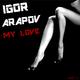 Igor Arapov My Love