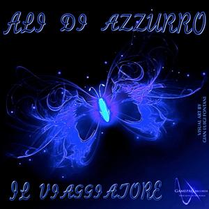 Il Viaggiatore - Ali Di Azzurro (Gamepad Records)