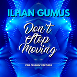 Don''t Stop Moving by Ilhan Gumus mp3 download