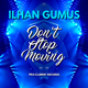 Ilhan Gumus Don't Stop Moving