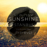 Sunday Sunshine Istanbul(Compiled by Ilker Evci) by Ilker Evci mp3 download