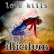 Illicitum Love Kills
