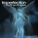 Imperfection - Hating Angels