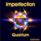 Imperfection - Quantum