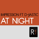 Impression Ft D-Jastic At Night