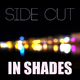 In Shades Side Cut