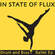 In State of Flux - Drum and Bass Ballet EP