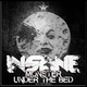 Insane  Monster Under the Bed
