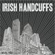 Irish Handcuffs Irish Handcuffs