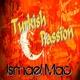 Ismael Mac Turkish Passion