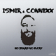 Ismir & Connexx No Beard No Glory