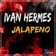 Ivan Hermes - Jalapeno