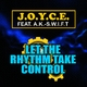 J.O.Y.C.E. feat. A.K.-S.W.I.F.T. - Let the Rhythm Take Control