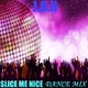 J.o.h Slice Me Nice(Dance Mix)