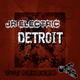 JR Electric Detroit(The Remixes)