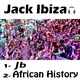 Jack Ibiza Jb / African History