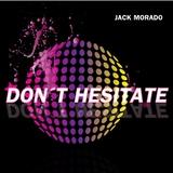 Don''t Hesitate by Jack Morado mp3 download