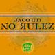 Jaco (IT) - No Rulez