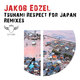 Jakob Edzel Tsunami Respect for Japan & Remixes