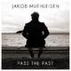 Jakob Muehleisen Pass the Past