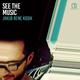 Jakub Rene Kosik See the Music