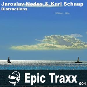 Jaroslav Nodes & Karl Schaap - Distractions (Epic Traxx)