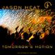 Jason Heat Tomorrow's Motion