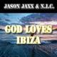 Jason Jaxx & N.I.C. God Loves Ibiza