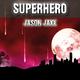 Jason Jaxx Superhero