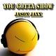 Jason Jaxx You Gotta Show