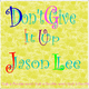 Jason Lee Don't Give It Up