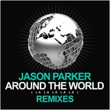 Around the World (La La La La La)(Remixes) by Jason Parker mp3 downloads