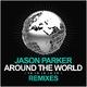 Jason Parker Around the World (La La La La La)(Remixes)
