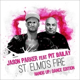 St. Elmo's Fire(Hands Up / Dance Edition) by Jason Parker feat. Pit Bailay mp3 download