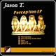 Jason T. - Perception - EP