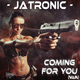 Jatronic - Coming for You(Vip)