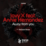 Away from You(incl. Resize Mixes) by Javy X feat. Annie Hernandez mp3 download