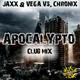 Jaxx & Vega vs. Chronix Apocalypto(Club Mix)