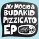Jay Mocio & Budakid Pizzicato EP