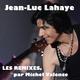 Jean-Luc Lahaye - Les remixes par Michel Valence