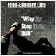 Jean Edouard Lipa Why My Step Is So Dub
