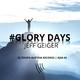 Jeff Geiger Glory Days