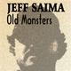 Jeff Saima Old Monsters