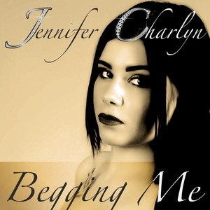 Jennifer Charlyn - Begging Me (Th3ee Play Records)