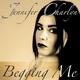 Jennifer Charlyn Begging Me