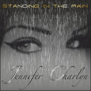 Jennifer Charlyn - Standing in the Rain (Th3ee Play Records)