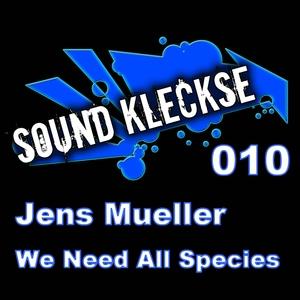 Jens Mueller - We Need All Species (Sound Kleckse)