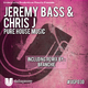 Jeremy Bass & Chris J Pure House Music