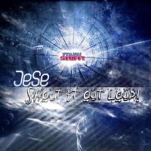 Jese - Shout It Out Loud (Tough Stuff!)